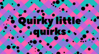 quirky-quirks
